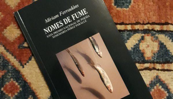 """Recensione a """"Nomes de fume"""" di Míriam Ferradáns"""